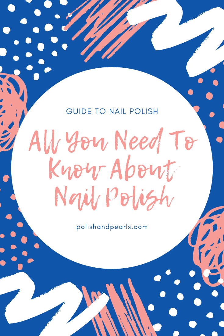 All You Need To Know About Nail Polish | #nails #nailcare